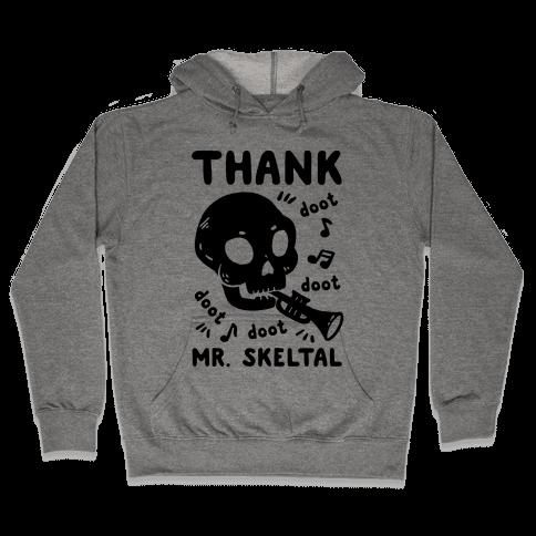 Thank Mr. Skeltal Hooded Sweatshirt