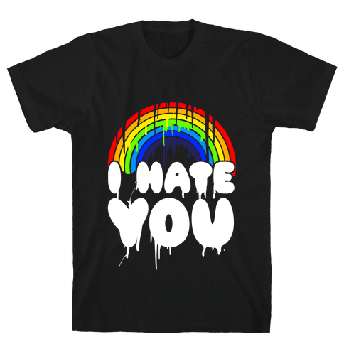 I Hate You Mens T-Shirt