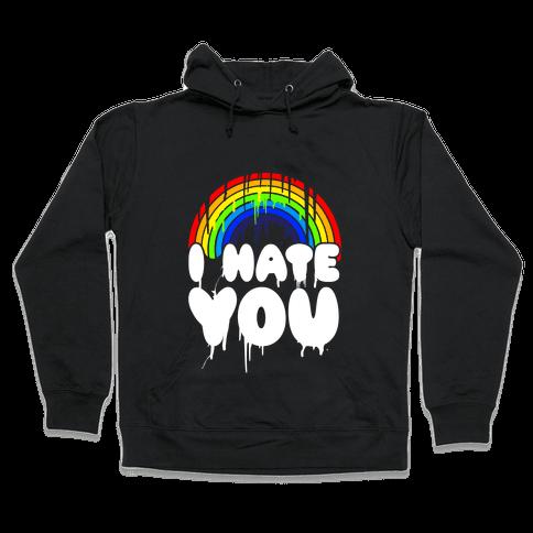 I Hate You Hooded Sweatshirt