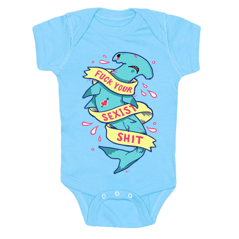 F*** Your Sexist Shit Baby Onesy