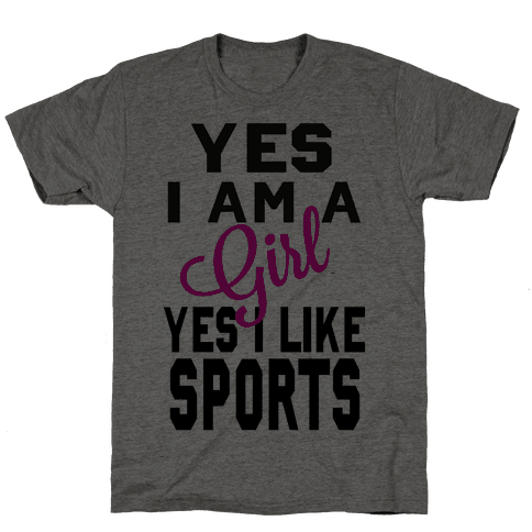Yes, I am a Girl. Yes I Like Sports