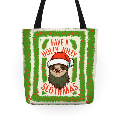 Have a Holly Jolly Slothmas! Tote
