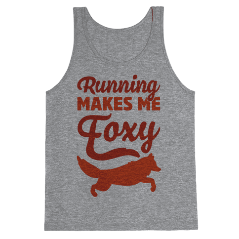 Running Makes Me Foxy Tank Top
