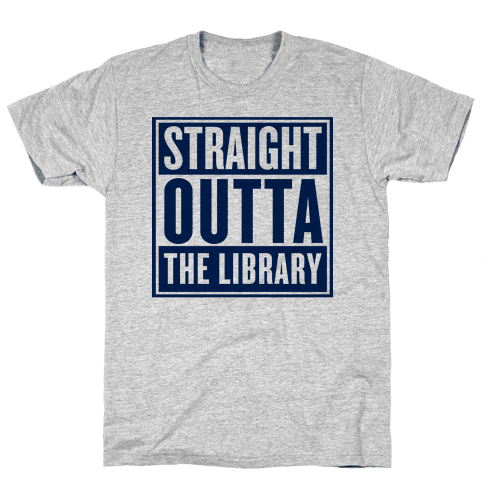 Straight Outta the Library Mens T-Shirt