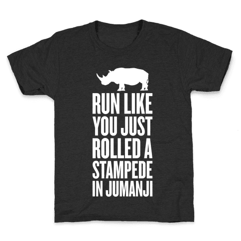 Run Like You Just Rolled A Stampede In Jumanji Kids T-Shirt