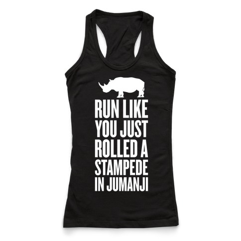 Run Like You Just Rolled A Stampede In Jumanji Racerback