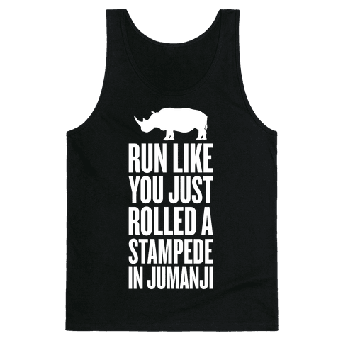 Run Like You Just Rolled A Stampede In Jumanji Tank Top