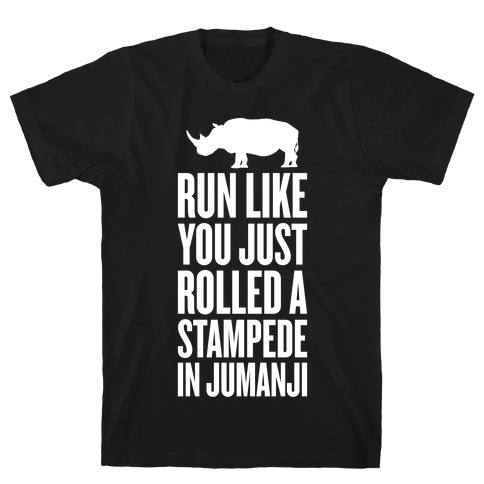 Run Like You Just Rolled A Stampede In Jumanji T-Shirt