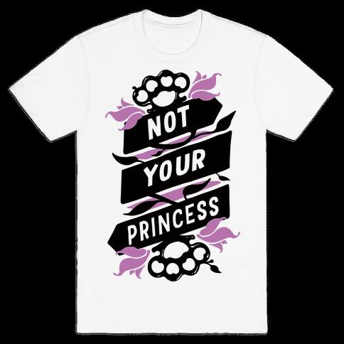 Not Your Princess Mens T-Shirt