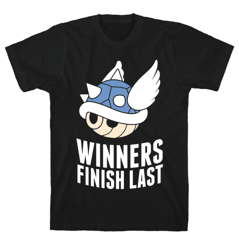 Winners Finish Last In Mario Kart Mens T-Shirt