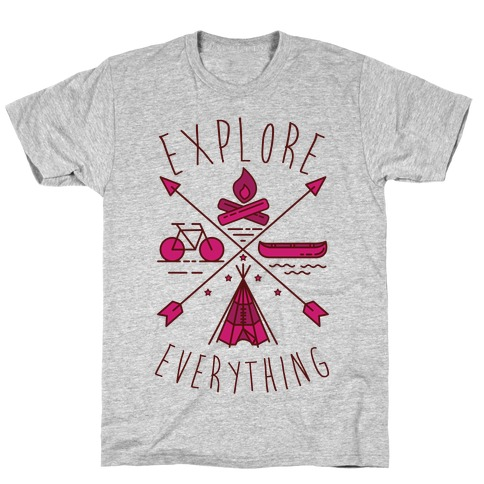 Explore Everything T-Shirt