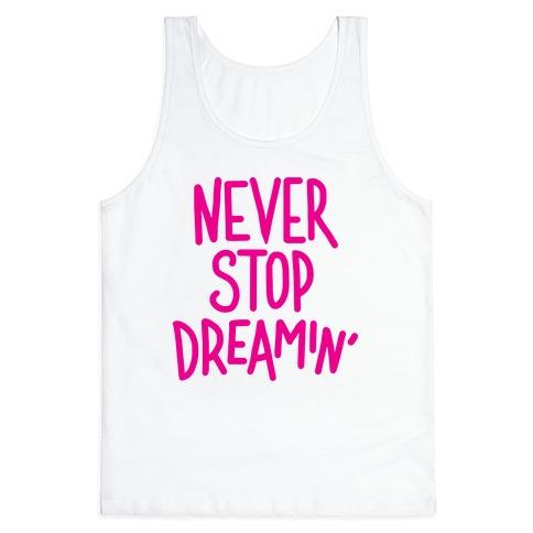 Never Stop Dreamin' Tank Top