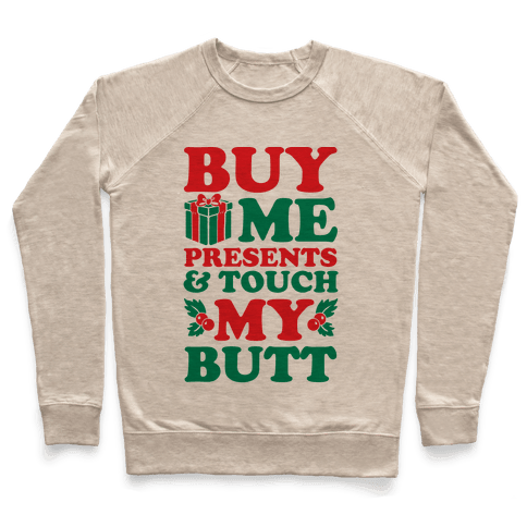 Buy Me Presents & Touch My Butt Pullover
