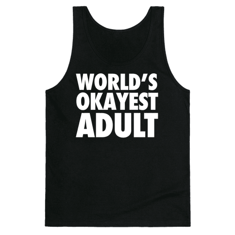 World's Okayest Adult Tank Top