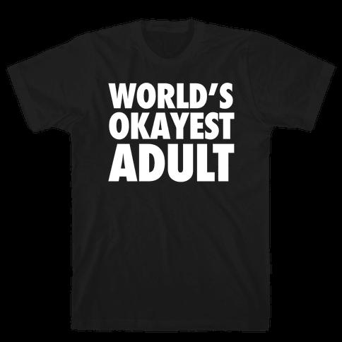 World's Okayest Adult Mens T-Shirt