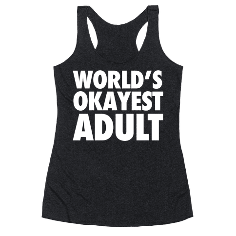 World's Okayest Adult Racerback Tank Top