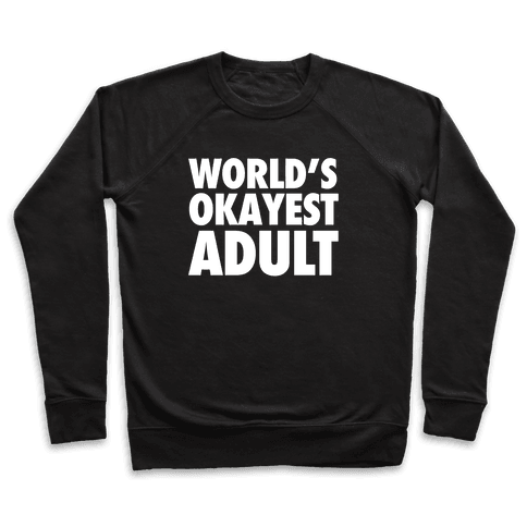 World's Okayest Adult Pullover
