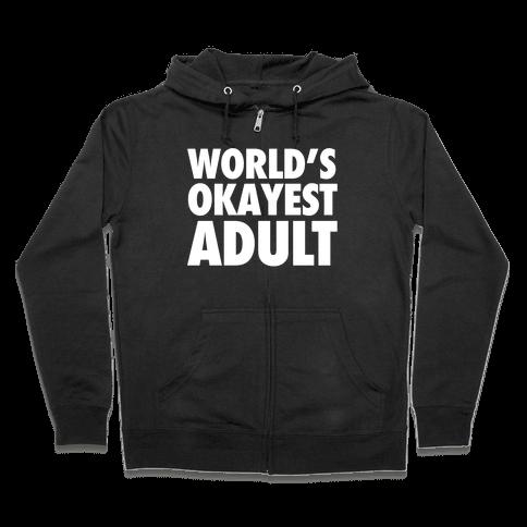 World's Okayest Adult Zip Hoodie
