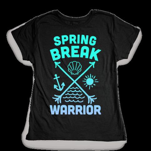 Spring Break Warrior Womens T-Shirt