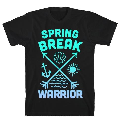 Spring Break Warrior T-Shirt
