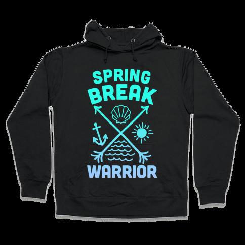 Spring Break Warrior Hooded Sweatshirt
