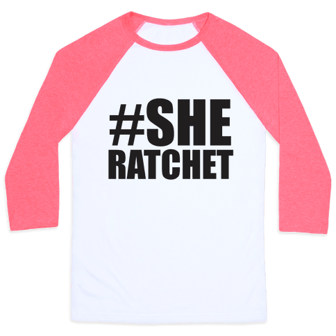 She Ratchet Baseball Tee