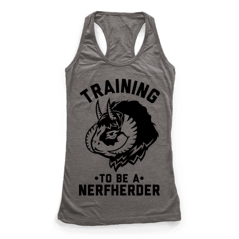 Training to Be A Nerfherder Racerback Tank Top