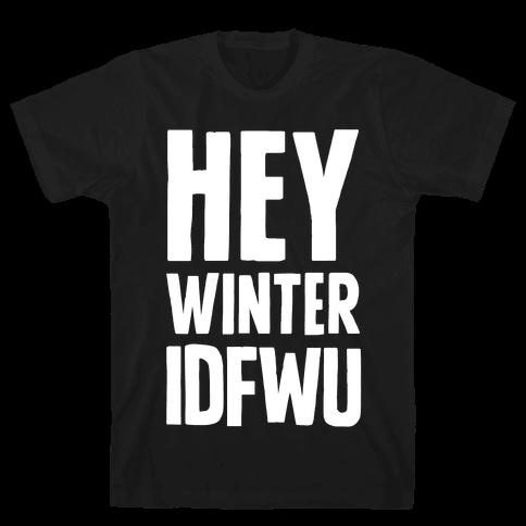 Hey Winter IDFWU Mens T-Shirt