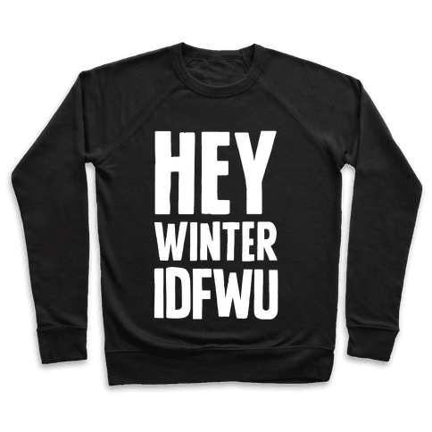Hey Winter IDFWU Pullover