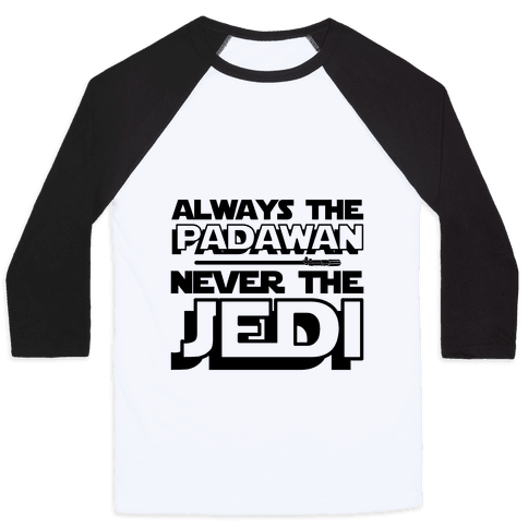 Never The Jedi Baseball Tee