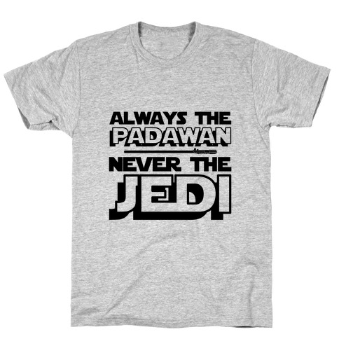 Never The Jedi Mens T-Shirt