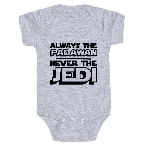 Never The Jedi Baby Onesy