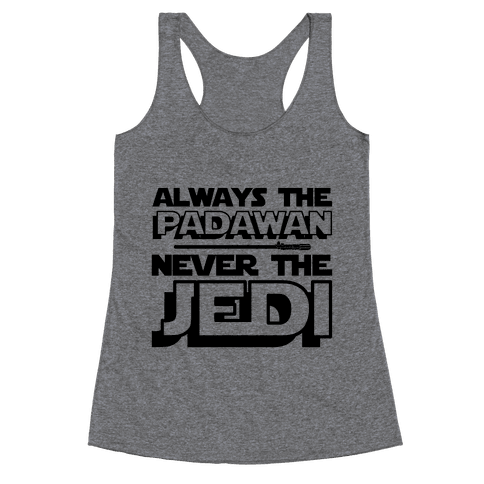 Never The Jedi Racerback Tank Top