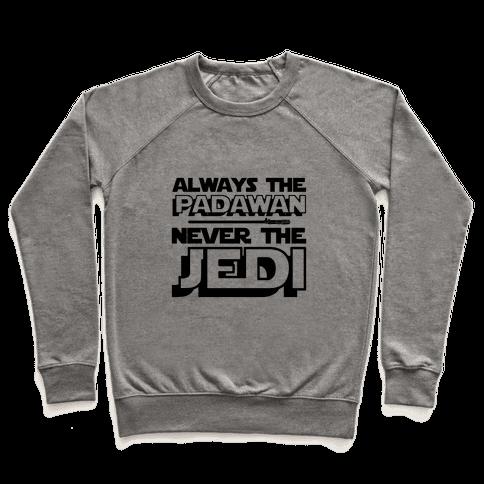 Never The Jedi Pullover