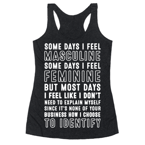 None Of Your Business How I Identify Racerback Tank Top