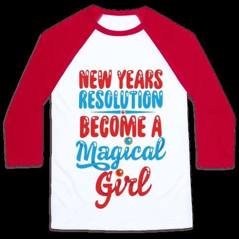 New Years Resolution: Become A Magical Girl Baseball Tee