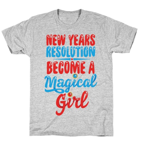 New Years Resolution: Become A Magical Girl Mens/Unisex T-Shirt
