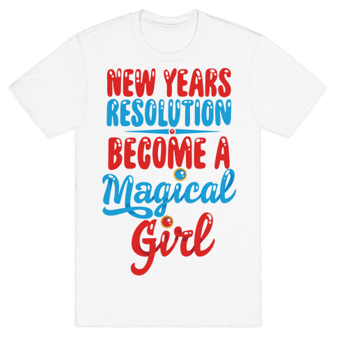 New Years Resolution: Become A Magical Girl Mens T-Shirt