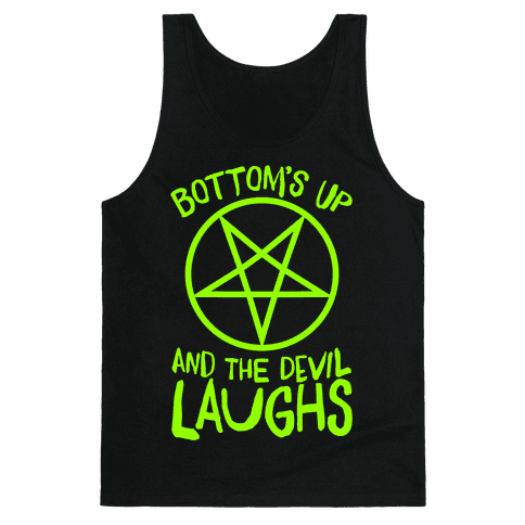 Bottoms Up, And The Devil Laughs Tank Top