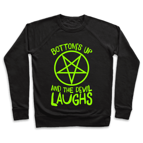 Bottoms Up, And The Devil Laughs Pullover