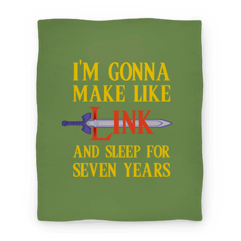 I'm Gonna Make Like Link And Sleep For Seven Years