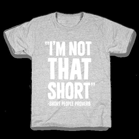Short People Proverb Kids T-Shirt