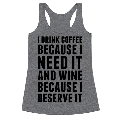 Coffee And Wine Racerback Tank Top