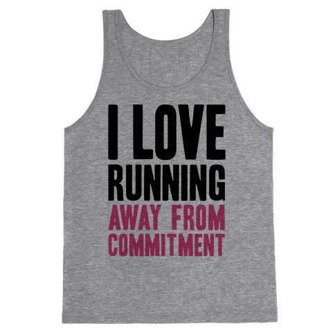 I Love Running Away From Commitment Tank Top