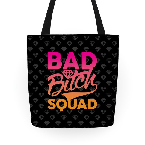 Bad Bitch Squad Tote