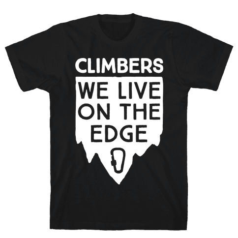 Climbers Live On The Edge Mens T-Shirt