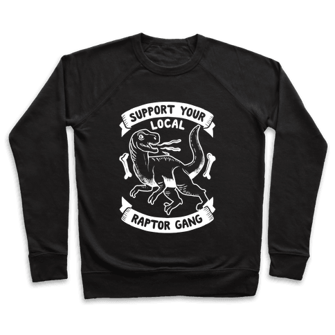 Support Your Local Raptor Gang Pullover