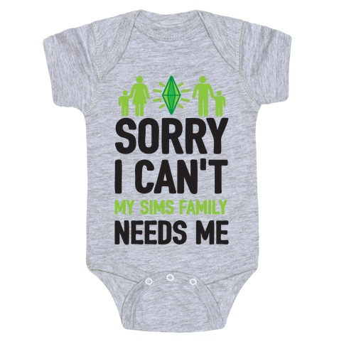 Sorry I Can't My Sims Family Needs Me Baby Onesy