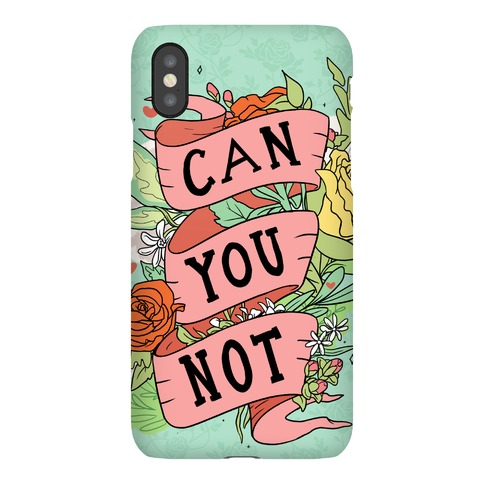 Can You Not? Floral Phone Case Phone Case