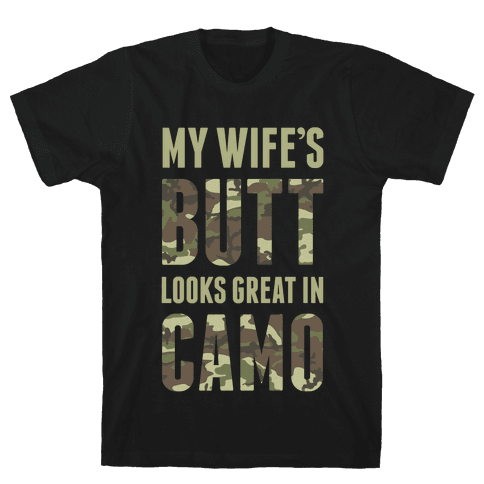 My Wife's Butt Looks Great In Camo Mens T-Shirt
